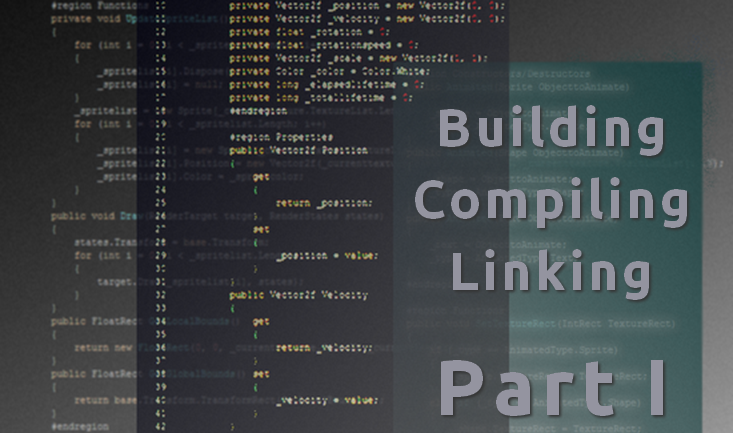 Part I - Building, Compiling, Linking